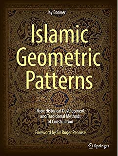 The arts of ornamental geometry a persian compendium on similar and islamic geometric patterns their historical development and traditional methods of construction fandeluxe Images