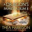 A Dragon's Family Album II: A Collection of the Elder Races Hörbuch von Thea Harrison Gesprochen von: Sophie Eastlake