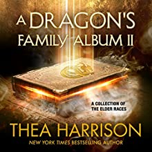 A Dragon's Family Album II: A Collection of the Elder Races Audiobook by Thea Harrison Narrated by Sophie Eastlake