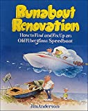 Runabout Renovation: How to Find and Fix Up an