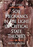 Soil Mechanics in the Light of Critical State Theories, J. A. Ortigao, 9054101954