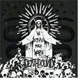 We Deserve Much Worse by Deathbound (2009-06-02)