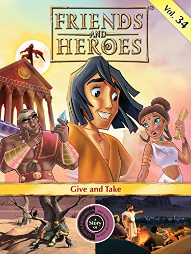 Friends and Heroes, Volume 34 - Give and Take