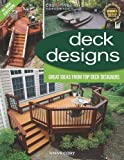 Deck Designs, 3rd Edition: Great Design Ideas from Top Deck Designers (Home Improvement)