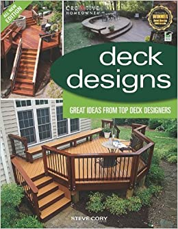 Deck Design Ideas small backyard decks design ideas Deck Designs 3rd Edition Great Design Ideas From Top Deck Designers Home Improvement Steve Cory Home Improvement Decks 0078585114337 Amazoncom