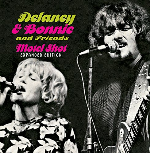Delaney & Bonnie and Friends Motel Shot (Expanded Edition ...