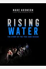Rising Water: The Story of the Thai Cave Rescue Kindle Edition