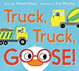 img - for Truck, Truck, Goose! book / textbook / text book