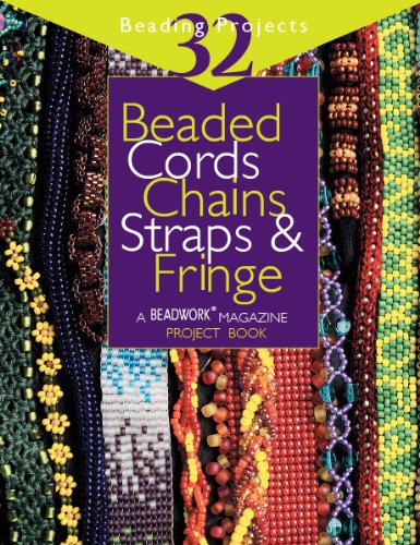 Beaded Cords, Chains, Straps & Fringe: 32 Beading Projects (