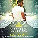 Savage: Kingwood Duet, Book 1 Audiobook by S.L. Scott Narrated by Alexander Cendese, Samantha Cook