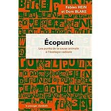 Écopunk Les punks , de la cause animale à l'écologie radicale