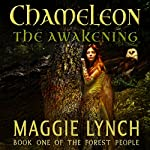 Chameleon: The Awakening: The Forest People, Book 1 | Maggie Lynch