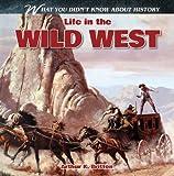 Life in the Wild West, Arthur K. Britton, 1433984393