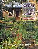 Native Texas Gardens: Maximum Beauty Minimum Upkeep