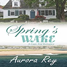 Spring's Wake Audiobook by Aurora Rey Narrated by Hollis Elizabeth