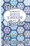 Bex Carter 3: Winter Blunderland, Tiffany Smith, 149422433X