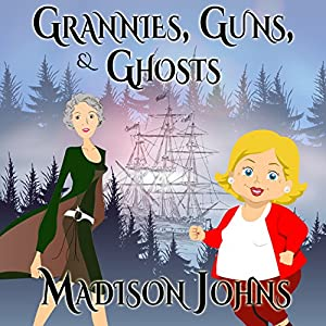Grannies, Guns and Ghosts Audiobook
