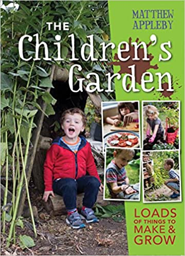 The Children S Garden Loads Of Things To Make And Grow Matthew
