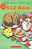 512 Ants On Sullivan Street, Math Reader, Level 4 (Scholastic Reader Collection Level 4)