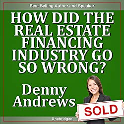 How Did the Real Estate Financing Industry Go So Wrong?