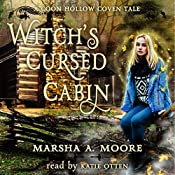 Witch's Cursed Cabin: Coon Hollow Coven Tales, Book 2 | Marsha A. Moore