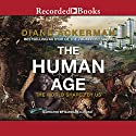 The Human Age: The World Shaped by Us Audiobook by Diane Ackerman Narrated by Barbara Caruso