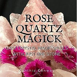 Rose Quartz Magick Audiobook