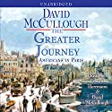 The Greater Journey: Americans in Paris Audiobook by David McCullough Narrated by Edward Herrmann