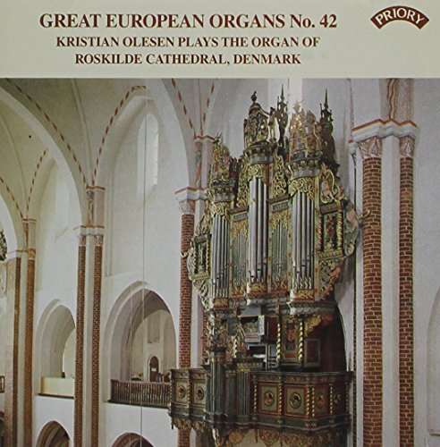 Great European Organs No. 42: Kristian Olesen Plays the Organ of Roskilde Cathedral, Denmark by Kristian Olesen -