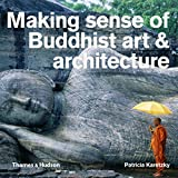 img - for Making Sense of Buddhist Art and Architecture book / textbook / text book