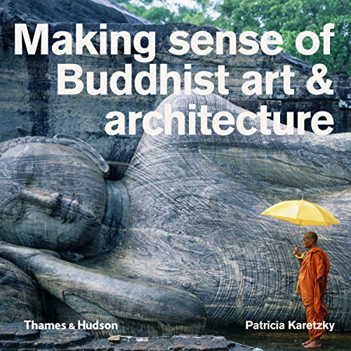 Download Making Sense Of Buddhist Art And Architecture By