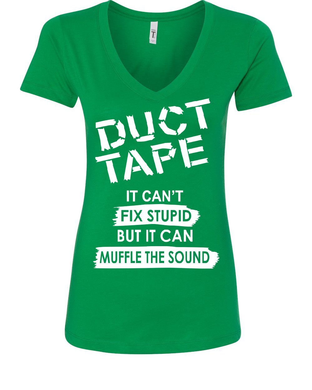 Duct Tape It Can't Fix Stupid Women's V-Neck T-Shirt Offensive Humor Sarcastic Green L