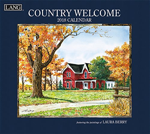 """LANG - 2018 Wall Calendar - """"Country Welcome"""", Artwork By Laura Berry - 12 Month - Open 13 3/8"""" X 24"""""""