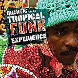 Quantic presents Tropical Funk Experience [Clean]