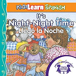 Kids Learn Spanish: It's Night-Night Time (Bedtime Story)