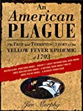 Image de An American Plague: The True and Terrifying Story of the Yellow Fever Epidemic of 1793 (Newbery Honor Book)