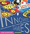 Innovation Games: Creating Breakthrough Products Through Collaborative Play