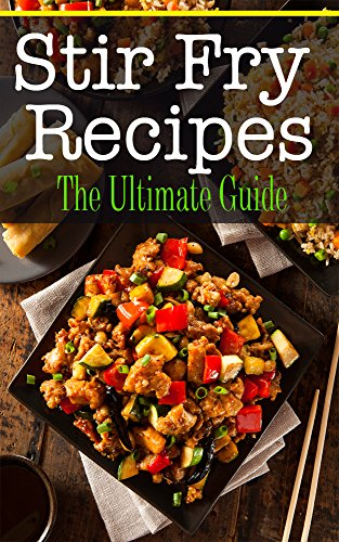 Stir Fry Recipes: The Ultimate Guide by [Hansan, Kimberly]
