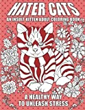 img - for Hater Cats: An Insult Kitten Adult Coloring Book: A Healthy Way To Unleash Stress book / textbook / text book