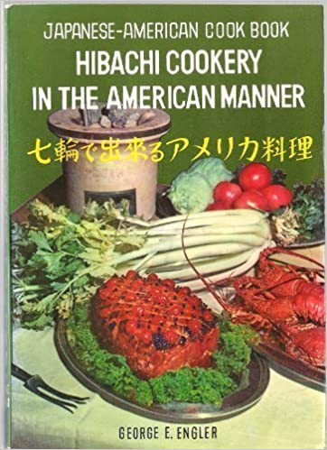 Japanese american cook book hibachi cookery in the american japanese american cook book hibachi cookery in the american manner english and japanese edition george e engler richard h larsh 9780804802451 forumfinder Choice Image