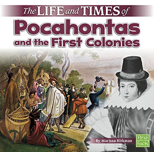 The Life and Times of Pocahontas and the First Colonies by Marissa Kirkman - Colony Mall 1st
