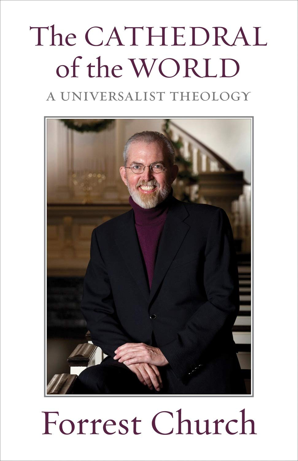 The Cathedral Of The World  A Universalist Theology