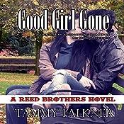 Good Girl Gone: Reed Brothers, Book 7 | Tammy Falkner