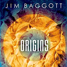 Origins: The Scientific Story of Creation Audiobook by Jim Baggott Narrated by Neil Scott-Barbour