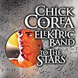 To the Stars by Chick Corea Elektric Band (2004-09-24)