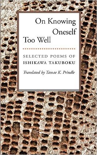 On Knowing Oneself Too Well: Selected Poems of Ishikawa Takuboku