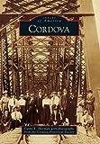 Cordova, Cathy R. Sherman with photographs from the Cordova Historical Society, 0738581690
