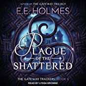 Plague of the Shattered: The Gateway Trackers, Book 2 | E.E. Holmes