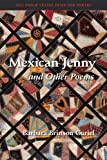 Mexican Jenny and Other Poems, Barbara Brinson Curiel, 193469536X