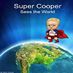 Super Cooper Sees the World | Maria Timonina